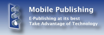 Mobile Publishing, Take Advantage of Technology