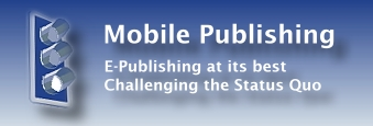 Mobile Publishing, Challenging the Status Quo